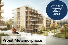 Projet Métamorphose objectif ouverture 2023